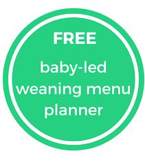 Babies Menu Planner Baby Led Weaning Menu Planner Messy Little Thing