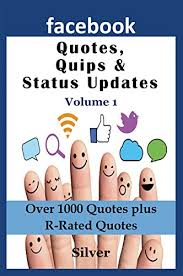 Facebook Picture Quotes Amazing Facebook Quotes Quips Status Updates Kindle Edition By Silver