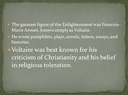 the enlightenment the german enlightenment philosopher immanuel the greatest figure of the enlightenment was francois marie arouet known simply as voltaire