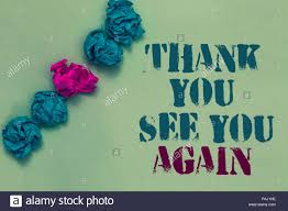 Writing Note Showing Thank You See You Again Business Photo