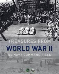 treasures from world war ii us navy command files national archives the topics covered by these records are vast and varied subjects include naval intelligence combat operations the investigation into the pearl harbor