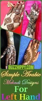 Arabic Mehndi Designs For Right Hand 50 Simple Arabic Mehndi Designs For Left Hand Buzz Hippy