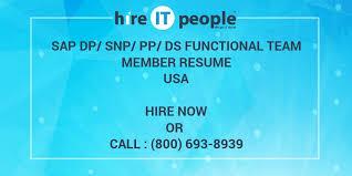 Sap Dp Snp Pp Ds Functional Team Member Resume Hire It People We