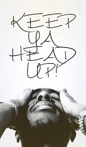 2pac Tupac Tupac Shakur Tupac Amaru Shakur Tupac Quotes Keep Ya Head