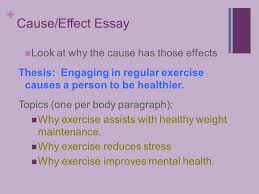 tuesday language arts cause and effect essay   cause effect essay look at why the cause has those effects thesis engaging