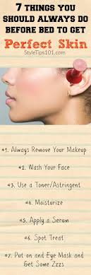follow these 7 steps before bed to get the most perfect skin you ve ever