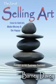 the zen of selling art essays on art business success kindle  the zen of selling art essays on art business success by davey barney