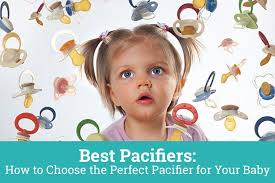 Best Pacifiers How To Choose The Perfect Pacifier Parent