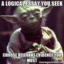 a logical essay you seek choose relevant evidence you must yoda a logical essay you seek choose relevant evidence you must yoda star wars