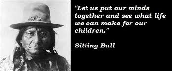 Quotes From Chief Sitting Bull. QuotesGram