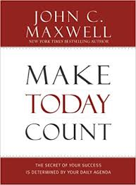 Amazon.com: Make Today Count: The Secret Of Your Success Is ...