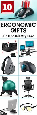 my top 10 ergonomic gift ideas that he will love and cherish long after the wrapping