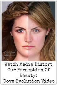 Dove Evolution Watch Media Distort Our Perception Of Beauty Dove Evolution Video