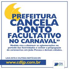 PREFEITURA DE JOÃO PESSOA CANCELA PONTO FACULTATIVO EM DIAS DE CARNAVAL –  CDL JOÃO PESSOA