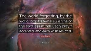 """Mind Quotes Simple Alexander Pope Quote """"The World Forgetting By The World Forgot"""