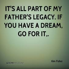 Dreams Of My Father Quotes Best of Kim Fisher Quotes QuoteHD