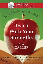 teach your strengths how great teachers inspire their teach your strengths how great teachers inspire their students rosanne liesveld joann miller jennifer robison 9781595620064 com books