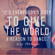 Kid President - give the world a reason to dance. | Words, Inspirational  words, Wonderful words