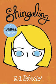 shingaling a wonder story by palacio r j