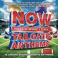 Now That's What I Call Tailgate Anthems