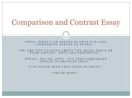 "comparison and contrast essay comparison and contrast essay<br >""well what i am saying is """