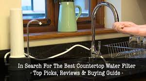 best countertop water filter reviews 2019 top 5 recommended
