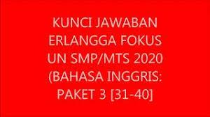 Kunci jawaban usbn bahasa indonesia 2018. Kunci Jawaban Erlangga Fokus Un Smp Mts Bahasa Inggris 2020 Paket 2