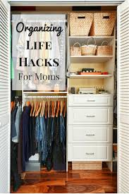 Life Hacks For Moms Organizing Life Hacks For Moms