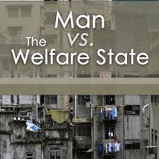man vs the welfare state institute the welfare state institute