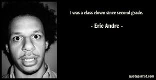 I Was A Class Clown Since Second Grade By Eric Andre QuoteParrot Delectable Eric Andre Quotes