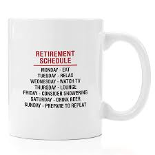 retirement schedule coffee mug 11 oz retirement gifts funny retirement gifts for men women him her coworker cupugs mugs