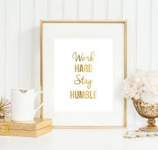 work hard stay humble art print office decor office gift 5x7 8x10 11x14 office wall art faux gold art print gold office decor art for office walls