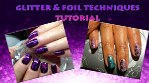 Glitter and Foil Nail Art Tutorial   4 Techniques - YouTube