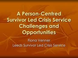 Ppt A Person Centred Survivor Led Crisis Service