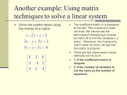 another example using matrix techniques to solve a linear system solve the system below using