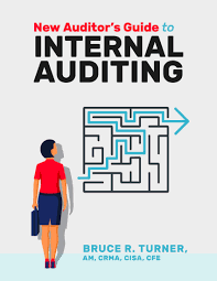 New Auditors Guide To Internal Auditing Bruce R Turner