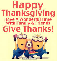 Happy Thanksgiving Quotes For Friends And Family Fascinating Minion Happy Thanksgiving Quote For Friends And Family Pictures