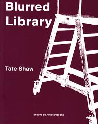 blurred library essays on artists books paperback tate shaw  blurred library essays on artists books