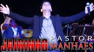 Pastor Jairinho Manhães - YouTube