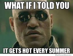 To Everyone Complaining About The Heat | WeKnowMemes via Relatably.com