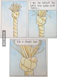 I'm a frayed knot - 9GAG via Relatably.com