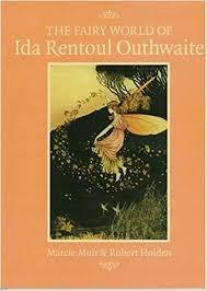 The Fairy World of Ida Rentoul Outhwaite: Muir, Marcie, Holden ...