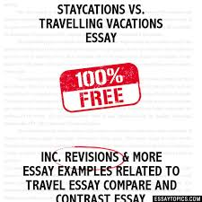 vs travelling vacations essay travelling vacations essay