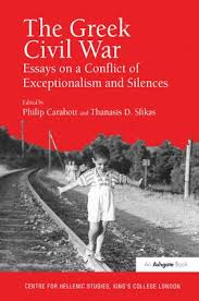 the greek civil war essays on a conflict of exceptionalism and  the greek civil war essays on a conflict of exceptionalism