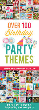 Birthday Party Themes And Ideas From The Dating Divas