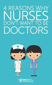 best images about nursing inspiration fun and humor on 4 reasons why nurses don t want to be doctors