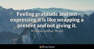 Quotes On Gratitude 80 Wonderful Feeling Gratitude And Not Expressing It Is Like Wrapping A Present