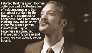 Quote Of The Pursuit Of Happyness QuoteSaga Mesmerizing Life Liberty And The Pursuit Of Happiness Quote