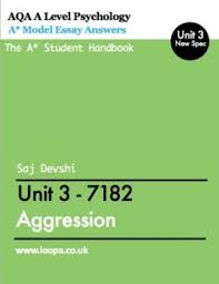as a level psychology unit model essay answers  aggression model essays for unit 3 a level students yr 13