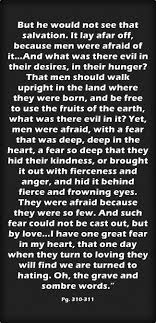 fear was deep deep in the heart a fear so deep they hid their kindness paton this part of the quote stood out to me because it is showing that when